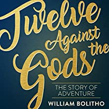 Twelve Against the Gods Audiobook by William Bolitho Narrated by Ric Jerom