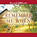 Remember Me When: A Woman of Hope Novel, Book 2 (       UNABRIDGED) by Ginny Aiken Narrated by Barbara McCulloh