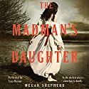 The Madman's Daughter: Madman's Daughter Trilogy, Book 1 Audiobook by Megan Shepherd Narrated by Lucy Rayner