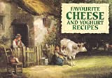 Favourite Cheese and Yoghurt Recipes (Favourite Recipes) Astrid Bartlett