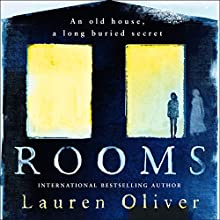 Rooms (       UNABRIDGED) by Lauren Oliver Narrated by Orlagh Cassidy, Barbara Caruso, Elizabeth Evans, Noah Galvin, Cynthia Darlow