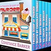 A Frozen Scoop of Murder: The Bundle Edition, Books 1-6: Cozy Mysteries Series | Constance Barker