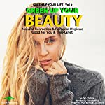 Green up Your Beauty: Natural Cosmetics & Personal Hygiene Good for You & the Planet: Green up Your Life, Book 2 | Pilar Bueno,Lucy Bond