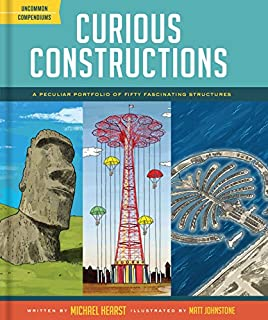 Book Cover: Curious Constructions: A Peculiar Portfolio of Fifty Fascinating Structures