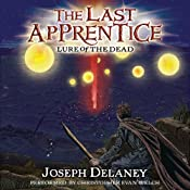 Lure of the Dead: The Last Apprentice, Book 10 | [Joseph Delaney, Patrick Arrasmith]