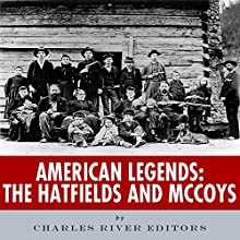 American Legends: The Hatfields and McCoys (       UNABRIDGED) by Charles River Editors Narrated by Scott Clem