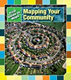 img - for Mapping Your Community (First Guide to Maps) book / textbook / text book
