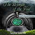 The Woman of the Void: A Kota Short | Sunshine Somerville