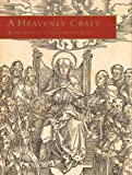 A Heavenly Craft: The Woodcut in Early Printed Books, Illustrated Books Purchased by Lessing J. Rosenwald at the Sale of the Library of (0807615366) by Daniel De Simone