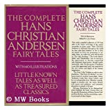 The Complete Hans Christian Andersen Fairy Tales [Illustrated]