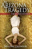 An Arizona Tragedy: A Bailey Crane Mystery (Book 1)