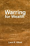 img - for Warring for Wealth: Coming Out to a Wealthy Place book / textbook / text book