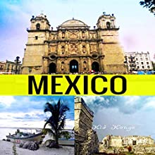 Mexico: Travel the World Series, Book 31 | Livre audio Auteur(s) : Kid Kongo Narrateur(s) : Sangita Chauhan