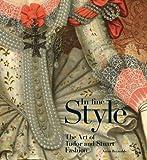 In Fine Style: The Art of Tudor and Stuart Fashion