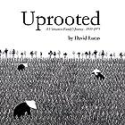Uprooted: A Vietnamese Family's Journey, 1935-1975 Hörbuch von David Lucas Gesprochen von: David Lucas