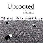 Uprooted: A Vietnamese Family's Journey, 1935-1975 | David Lucas