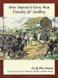 img - for Don Troiani's Civil War Cavalry & Artillery (Don Troiani's Civil War Series) book / textbook / text book