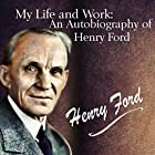My Life and Work: An Autobiography of Henry Ford Hörbuch von Henry Ford Gesprochen von: Carson Beck