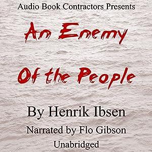 An Enemy of the People Hörbuch von Henrik Ibsen Gesprochen von: Flo Gibson