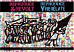Reproduce & Revolt/Reproduce & Rebelate