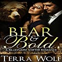 Bear & Bold: A BBW Billionaire Shifter Romance: Bears & Beauties, Book 4 Audiobook by Terra Wolf, Mercy May Narrated by Audrey Lusk
