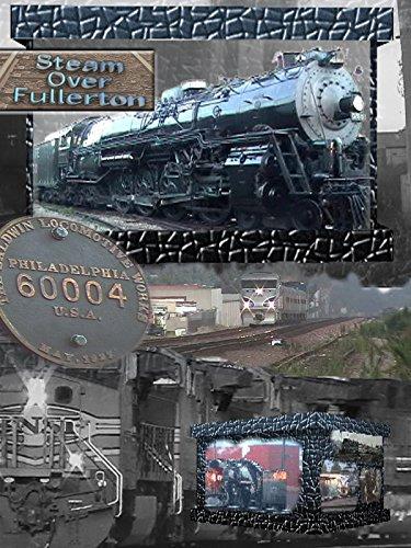Steam Over Fullerton on Amazon Prime Video UK