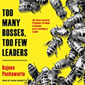 Too Many Bosses, Too Few Leaders: The Three Essential Principles You Need to Become an Extraordinary Leader | [Rajeev Peshawaria]