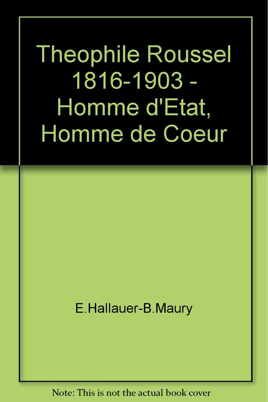 Théophile Roussel (1816-1903) homme d'état, homme de coeur | Hallauer, Emilie