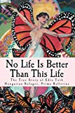 No Life Is Better Than This Life: The True Story of Edra Toth, Hungarian Refugee, Prima Ballerina