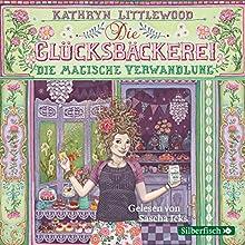 Die magische Verwandlung (Die Glücksbäckerei 4) (       gekürzt) von Kathryn Littlewood Gesprochen von: Sascha Icks