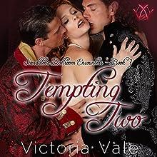 Tempting Two: Scandalous Ballroom Encounters, Book 3 | Livre audio Auteur(s) : Victoria Vale Narrateur(s) : Beatrice Pendergast