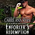 Enforcer's Redemption: Redwood Pack Audiobook by Carrie Ann Ryan Narrated by Gregory Salinas