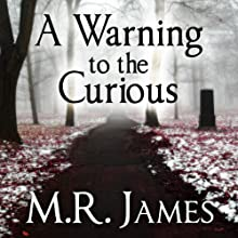 A Warning to the Curious Audiobook by M. R. James Narrated by David Suchet