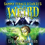Sammy Feral's Diaries of Weird | Eleanor Hawken