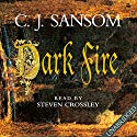 Dark Fire: Shardlake, Book 2 (       UNABRIDGED) by C. J. Sansom Narrated by Steven Crossley