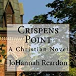 Crispens Point: The Blackberry County Chronicles, Book 1 (       UNABRIDGED) by JoHannah Reardon Narrated by Crystal Sershen