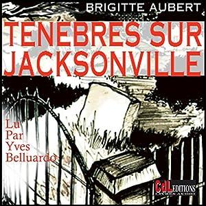 Ténèbres sur Jacksonville (Ténèbres sur Jacksonville 1) | Livre audio