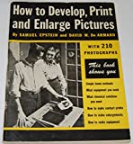 img - for How to Develop, Print and Enlarge Pictures book / textbook / text book