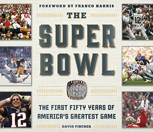 the-super-bowl-the-first-fifty-years-of-americas-greatest-game