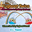 The Tugboat Twins Adventures on Sydney Harbour (Where Has Toby Tugboat Gone? Book 1)