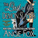 The Last of the Demon Slayers: A Biker Witches Novel, Book 4 Audiobook by Angie Fox Narrated by Tavia Gilbert