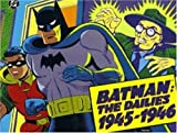 Batman: The Dailies 1945-1946 (Batman Series; Vol 3) (0878161473) by Kane, Bob