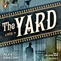 The Yard (       UNABRIDGED) by Alex Grecian Narrated by Toby Leonard Moore