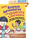 MORE Science Adventures with Children's Literature: Reading Comprehension and Inquiry-Based Science (Through Children's Literature)
