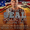 Ultimate SEAL Collection, Book 2: SEAL Brotherhood Series Audiobook by Sharon Hamilton Narrated by J.D. Hart
