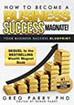 How to become a Business Success Magn...