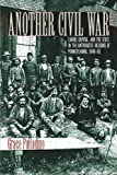 img - for Another Civil War: Labor, Capital, and the State in the Anthracite Regions of Pennsylvania, 1840-1868 (The North's Civil War) by Palladino, Grace (2006) Paperback book / textbook / text book