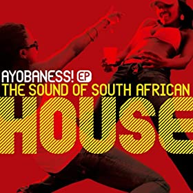 Ayobaness Ep - The Sound Of South African House