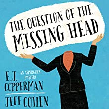 The Question of the Missing Head (       UNABRIDGED) by E. J. Copperman, Jeff Cohen Narrated by Mark Boyett