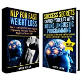 img - for NLP: NLP 2 in 1 BOX SET: NLP for Fast Weight Loss+ Success Secrets: Change Your Life with Neuro-Linguistic Programming (NLP, Success, Neuro-Linguistic Programming, Practical NLP Book 3) book / textbook / text book
